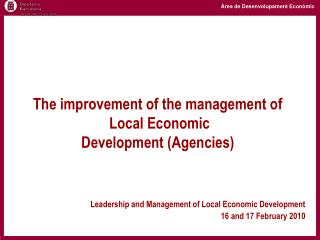 The improvement of the management of  Local Economic Development Agencies