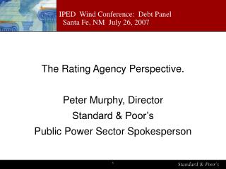 IPED  Wind Conference:  Debt Panel   Santa Fe, NM  July 26, 2007