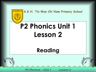 P2 Phonics Unit 1 Lesson 2  Reading