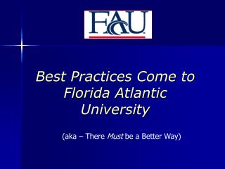 Best Practices Come to Florida Atlantic University