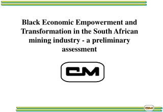 Black Economic Empowerment and Transformation in the South African mining industry - a preliminary assessment