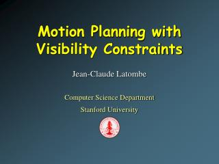 Motion Planning with  Visibility Constraints