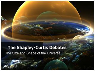 The Shapley-Curtis Debates