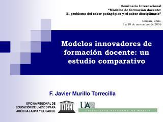 Modelos innovadores de formaci n docente: un estudio comparativo