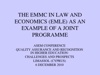 THE EMMC IN LAW AND ECONOMICS EMLE AS AN EXAMPLE OF A JOINT PROGRAMME
