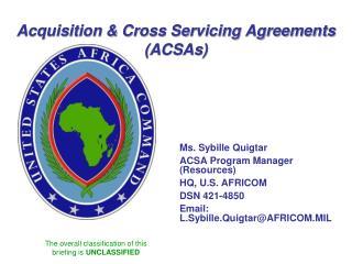 Acquisition  Cross Servicing Agreements  ACSAs