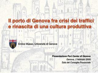 Il porto di Genova fra crisi dei traffici  e rinascita di una cultura produttiva