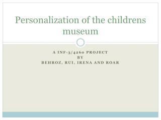 Personalization of the childrens museum
