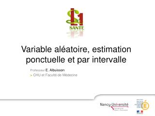 Variable al atoire, estimation ponctuelle et par intervalle
