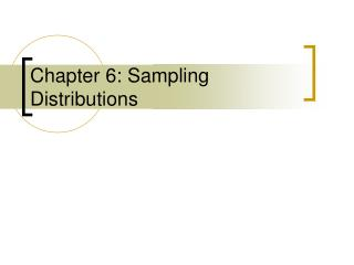 Chapter 6: Sampling Distributions