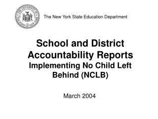 School and District Accountability Reports  Implementing No Child Left Behind NCLB
