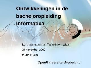 Ontwikkelingen in de bacheloropleiding Informatica