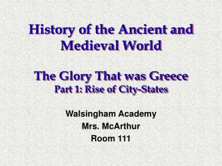 History of the Ancient and Medieval World  The Glory That was Greece Part 1: Rise of City-States