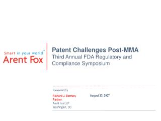 Patent Challenges Post-MMA Third Annual FDA Regulatory and Compliance Symposium