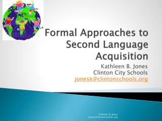 Formal Approaches to Second Language Acquisition