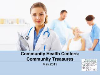 Community Health Centers:  Community Treasures