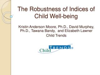 The Robustness of Indices of Child Well-being