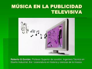 M SICA EN LA PUBLICIDAD TELEVISIVA