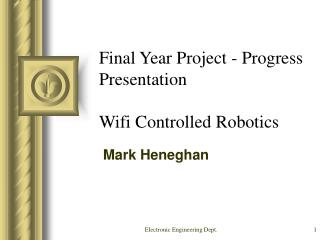 Final Year Project - Progress Presentation  Wifi Controlled Robotics