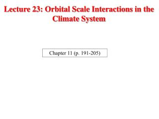 Lecture 23: Orbital Scale Interactions in the Climate System
