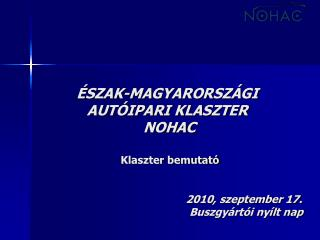SZAK-MAGYARORSZ GI AUT IPARI KLASZTER  NOHAC