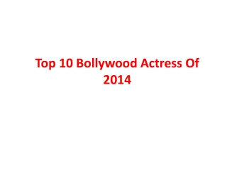 Top 10 Bollywood Actress Of 2014