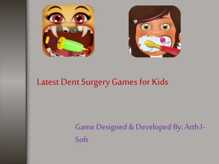 Latest Dent Surgery Games for Kids