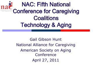 NAC: Fifth National Conference for Caregiving Coalitions  Technology  Aging