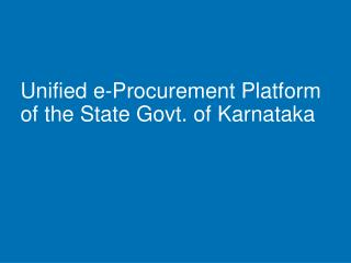 Unified e-Procurement Platform of the State Govt. of Karnataka