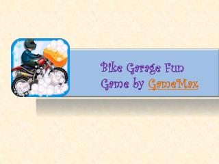Bike Garage Fun Game