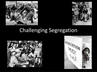 Challenging Segregation