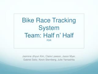 Bike Race Tracking System Team: Half n  Half PDR