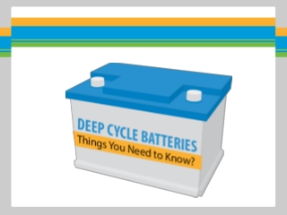 Deep Cycle Batteries for Tomorrow's Demanding Energy Needs