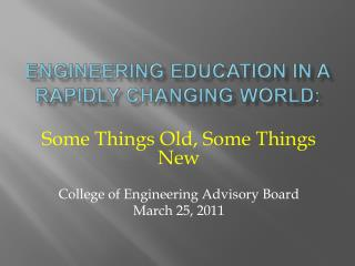 ENGINEERING EDUCATION IN A RAPIDLY CHANGING WORLD: