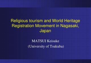 Religious tourism and World Heritage Registration Movement in Nagasaki, Japan
