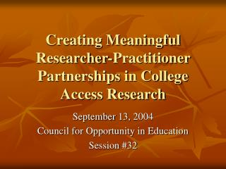 Creating Meaningful Researcher-Practitioner Partnerships in College Access Research
