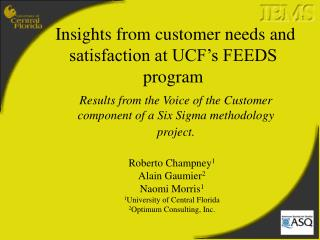 Insights from customer needs and satisfaction at UCF s FEEDS program
