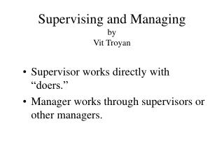 Supervising and Managing by Vit Troyan