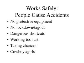 Works Safely: People Cause Accidents