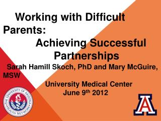 Working with Difficult Parents:             Achieving Successful                      Partnerships