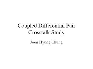 coupled differential pair crosstalk study