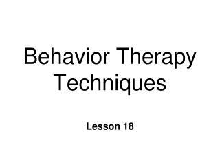 Behavior Therapy Techniques