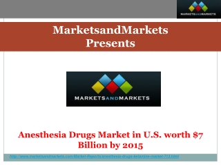Anesthesia Drugs Market worth $7 Billion by 2015 in U.S