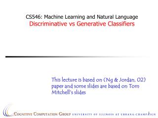 CS546: Machine Learning and Natural Language Discriminative vs Generative Classifiers