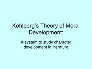 Kohlberg s Theory of Moral Development:
