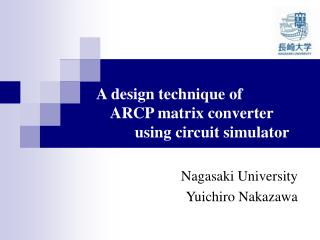 A design technique of           ARCP matrix converter                using circuit simulator