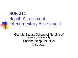 NUR 211 Health Assessment Integumentary Assessment