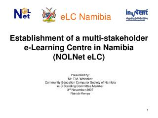 Establishment of a multi-stakeholder e-Learning Centre in Namibia NOLNet eLC