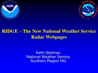 Keith Stellman National Weather Service Southern Region HQ