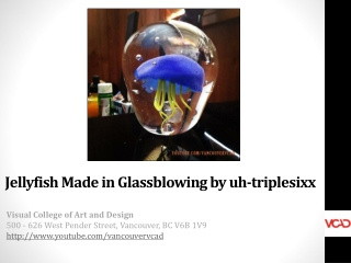 Jellyfish Made in Glassblowing by VCAD Student